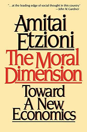 9780029099018: The Moral Dimension: Toward a New Economics