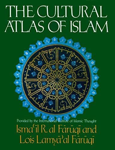 9780029101902: The Cultural Atlas of Islam