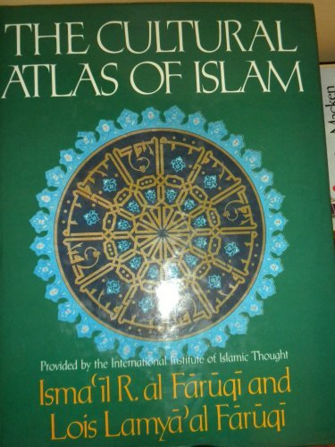 The Cultural Atlas of Islam: Al Faruqi, Ismail