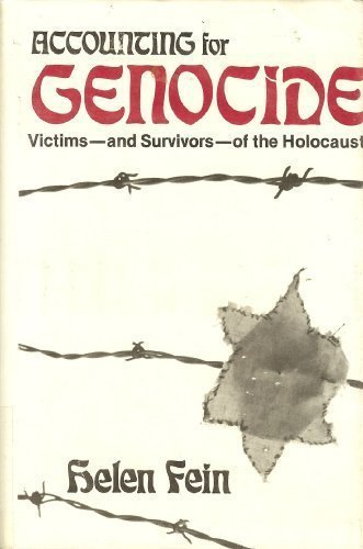 Accounting for Genocide: National Responses and Jewish Victimization during the Holocaust: Fein, ...