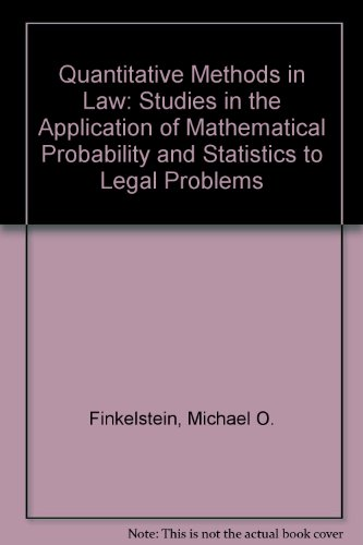 9780029102602: Quantitative Methods in Law: Studies in the Application of Mathematical Probability and Statistics to Legal Problems
