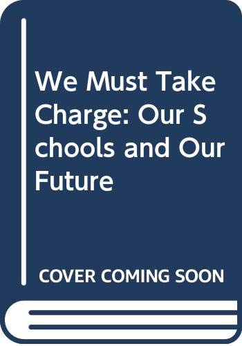 9780029102756: We Must Take Charge: Our Schools and Our Future