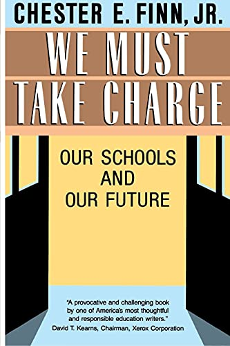 9780029102763: We Must Take Charge: Our Schools and Our Future