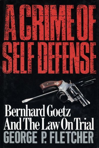 9780029103111: A Crime of Self Defense: Bernhard Goetz and the Law on Trial