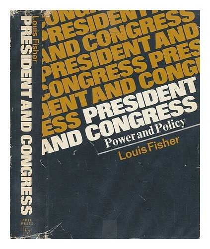 President and Congress : power and policy: Fisher, Louis