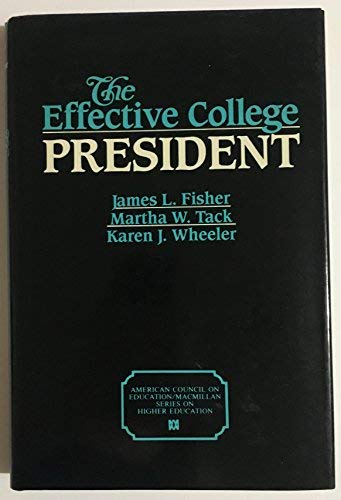 9780029103210: Effective College President (American Council on Education/Oryx Press Series on Higher Education)