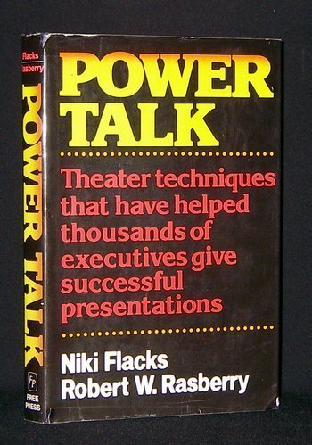 9780029103906: Power Talk: How to Use Theater Techniques to Win Your Audience