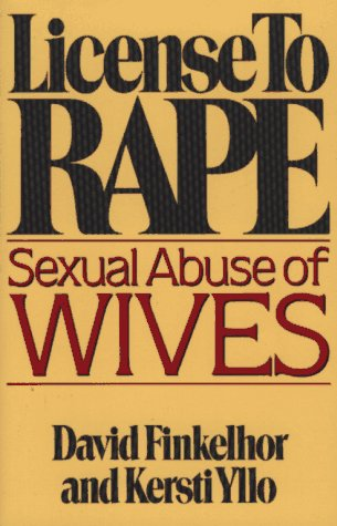 9780029104019: License to Rape: Sexual Abuse of Wives