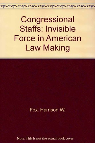 9780029104200: Congressional Staffs: Invisible Force in American Law Making