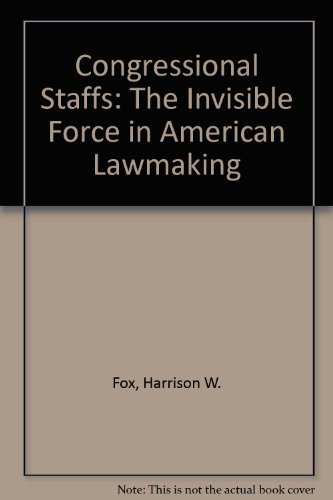 9780029104309: CONGRESSIONAL STAFFS: THE INVISIBLE FORCE IN AMERICAN LAWMAKING
