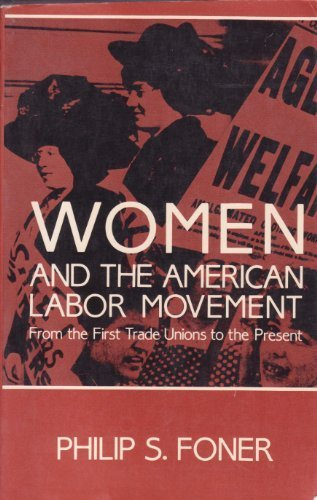 9780029104705: Women and the American Labor Movement: From the First Trade Unions to the Present