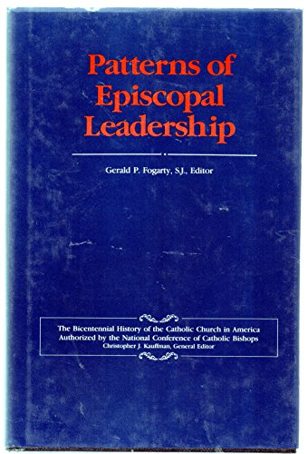 9780029106112: Patterns of Episcopal Leadership (Bicentennial History of the Catholic Church in America)
