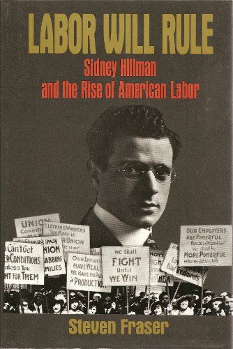 9780029106303: Labor Will Rule: Sidney Hillman and the Rise of American Labor