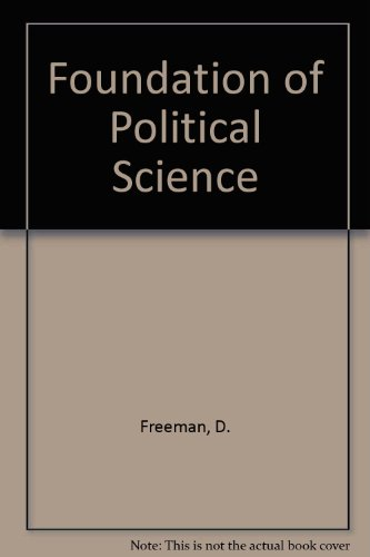 Foundation of Political Science: Research, Methods and: Freeman, Donald M.