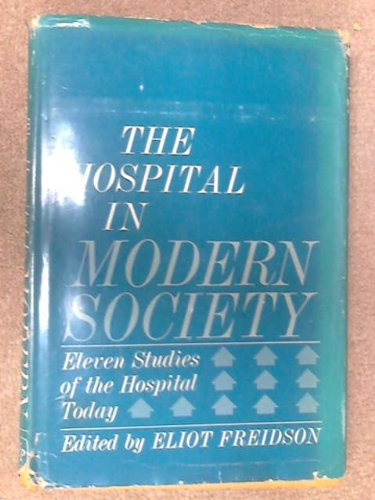 9780029106907: The Hospital in Modern Society