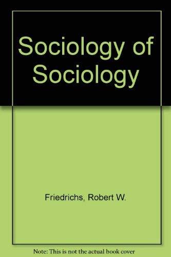9780029108703: Sociology of Sociology