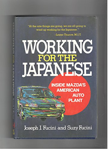 9780029109311: Working for the Japanese: Inside Mazda's American Auto Plant