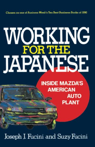 9780029109328: Working for the Japanese: Inside Mazda's American Auto Plant
