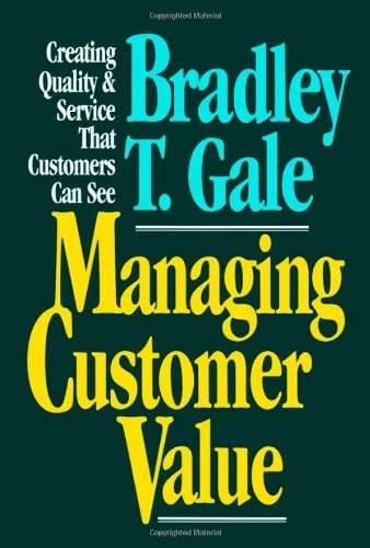9780029110454: Managing Customer Value: Creating Quality and Service That Customers Can See