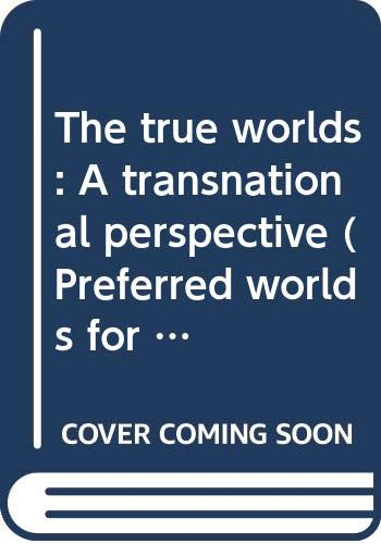 9780029110607: The true worlds: A transnational perspective (Preferred worlds for the 1990's)