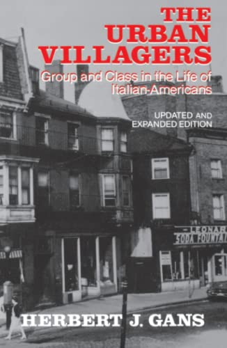 9780029112403: Urban Villagers: Group and Class in the Life of Italian-Americans