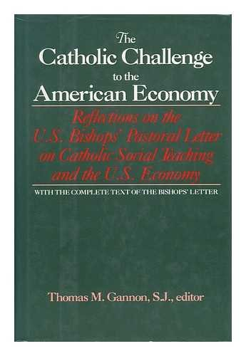 9780029112601: The Catholic Challenge to the American Economy: Reflections on the U.S. Bishops' Pastoral Letter on Catholic Social Teaching and the U.S. Economy