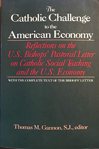 9780029112700: The Catholic Challenge to the American Economy: Reflections on the U.S. Bishops' Pastoral Letter on Catholic Social Teaching and the U.S. Economy