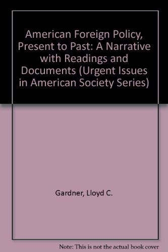 9780029113004: American Foreign Policy, Present to Past: A Narrative with Readings and Documents (Urgent Issues in American Society Series)