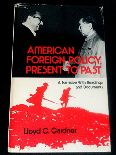 9780029113103: American Foreign Policy- Present to Past: A Narrative with Readings and Documents