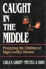 9780029113301: Caught in the Middle: Protecting the Children of High-Conflict Divorce