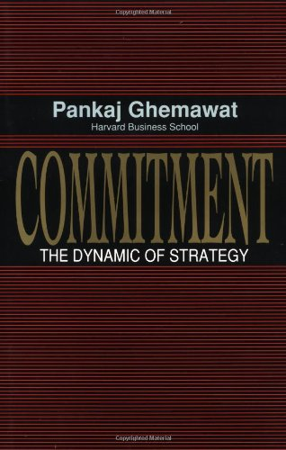 9780029115756: Commitment: The Dynamic of Strategy