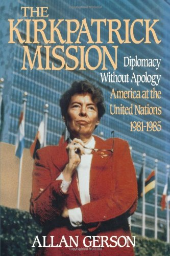 9780029116111: Kirkpatrick Mission (Diplomacy Wo Apology Ame at the United Nations 1981 to 85