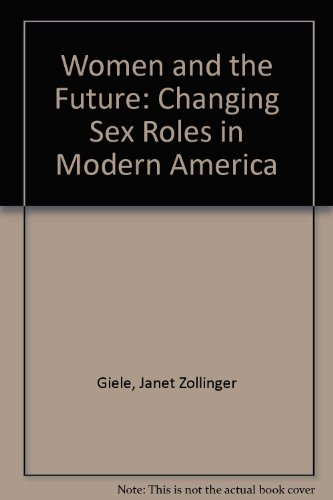 9780029116906: Women and the Future: Changing Sex Roles in Modern America