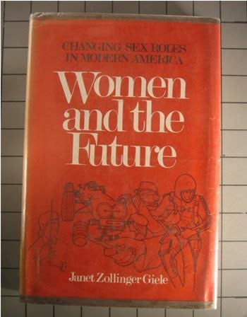 9780029117002: Women and the Future: Changing Sex Roles in Modern America