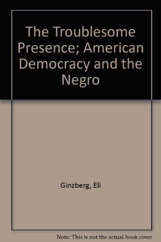 9780029117408: The Troublesome Presence; American Democracy and the Negro