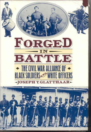 9780029118153: Forged in Battle: The Civil War Alliance of Black Soldiers and White Officers