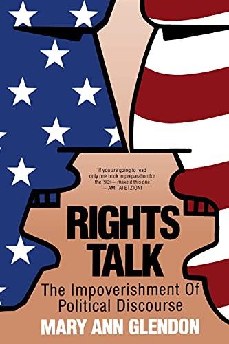 9780029118238: Rights Talk: The Impoverishment of Political Discourse