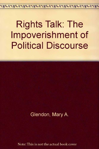 9780029118269: Rights Talk: The Impoverishment of Political Discourse