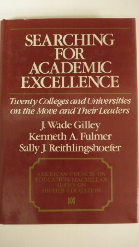 9780029118306: Searching for academic excellence: Twenty colleges and universities on the move and their leaders (American Council on Education/Macmillan series in higher education)