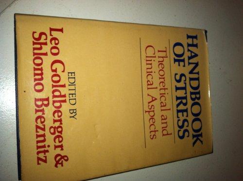 Handbook of Stress: Theoretical and Clinical Aspects;: Goldberger, Leo, And Shlomo Breznitz, ...