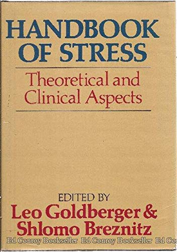 Handbook of Stress: Theoretical and Clinical Aspects;: Goldberger, Leo, And Shlomo Breznitz, ...