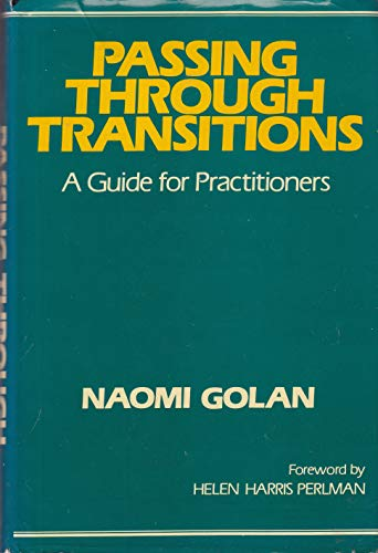 Passing Through Transitions: A Guide For Practitioners: Naomi Golan