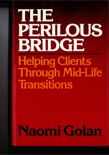 9780029120903: The Perilous Bridge: Helping Clients Through Mid-Life Transitions