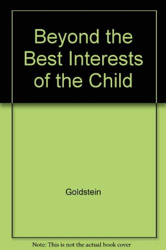 9780029121900: Beyond the Best Interests of the Child