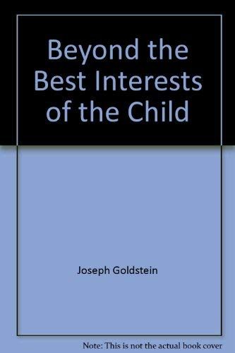 9780029122006: Beyond the Best Interests of the Child