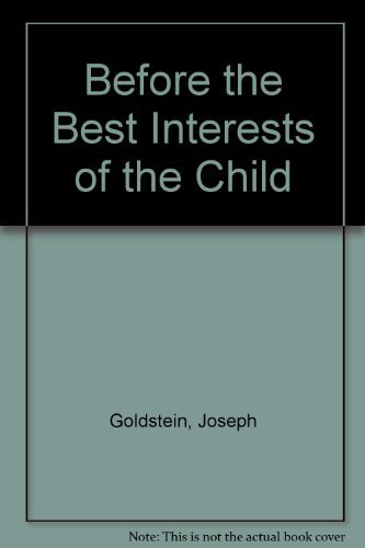 9780029122204: Before the Best Interests of the Child