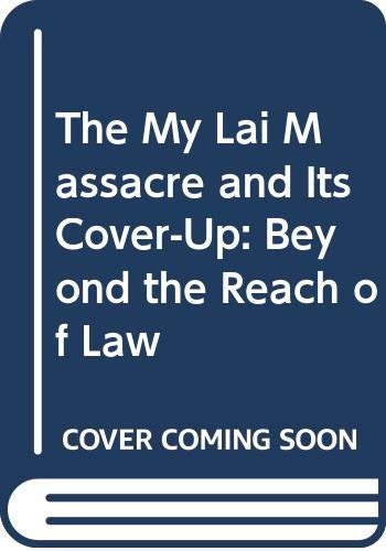 9780029122402: My-Lai Massacre and Its Cover-up - Beyond the Reach of the Law?: Peers Commission Report with a Supplement and Introductory Essay on the Limits of Law