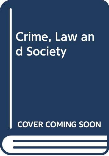 9780029122709: Crime, Law and Society