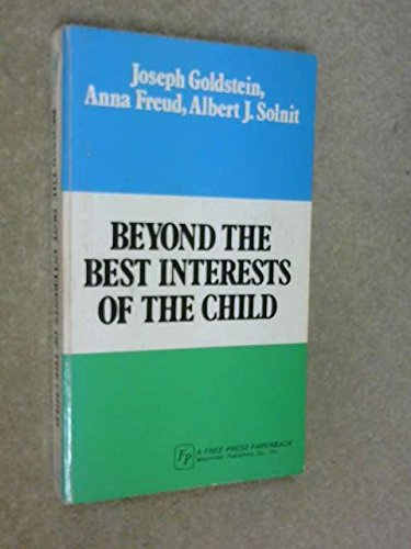 9780029122907: Beyond the Best Interests of the Child