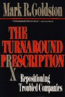 9780029123959: The Turnaround Prescription: Repositioning Troubled Companies